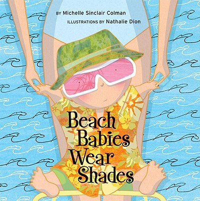 Beach Babies Wear Shades By Colman, Michelle/ Dion, Nathalie (ILT)