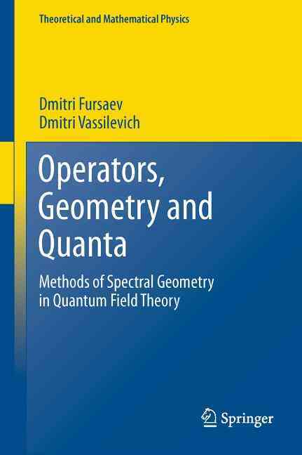 Operators, Geometry and Quanta By Fursaev, Dmitri